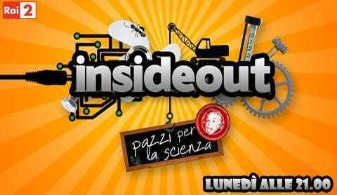 """Da stasera al via su Rai2: """"Insideout – Pazzi per la scienza""""   Digitale terrestre: Dtti.it"""