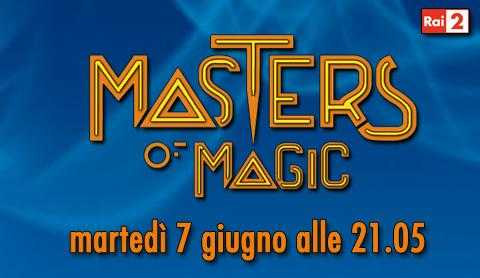 Su Rai 2 torna Masters of Magic, le magie vengono svelate
