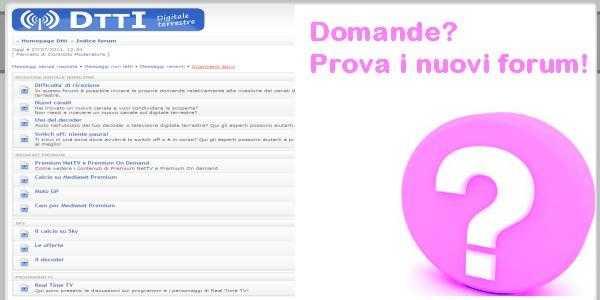 Domande? Sono on line i nuovi forum digitale terrestre | Digitale terrestre: Dtti.it