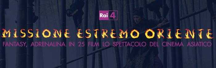Missione Oriente: 25 film del cinema asiatico su Rai 4 | Digitale terrestre: Dtti.it
