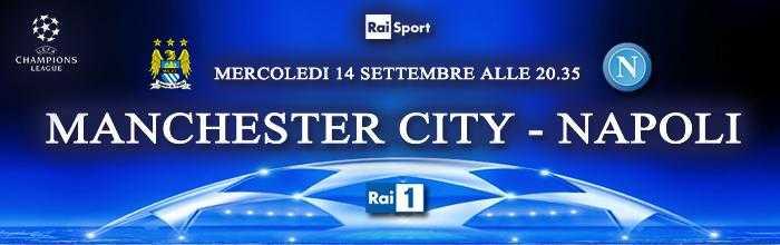 Manchester City - Napoli: diretta su Rai 1 e streaming martedì 14 Settembre | Digitale terrestre: Dtti.it