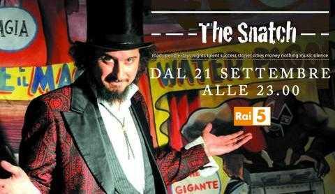 "Rai 5: al via ""The Snatch"" con Vinicio Capossela e Vasi"