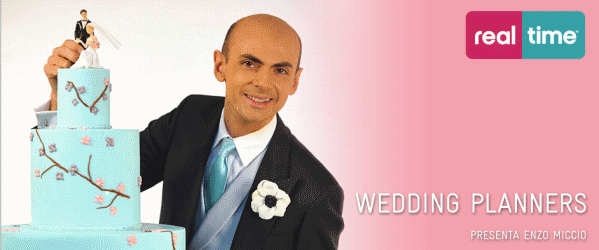 "Torna Enzo Miccio in ""Wedding Planners"", dal 7 Ottobre su Real Time 