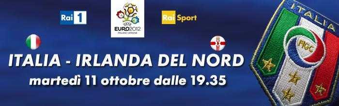 Qualificazioni Euro 2012: Italia - Irlanda del Nord, diretta su Rai 1   Digitale terrestre: Dtti.it