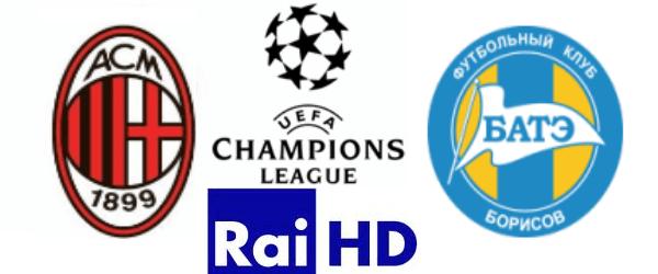 Champions League: Milan - Bate Borisov, diretta su Rai HD e streaming | Digitale terrestre: Dtti.it