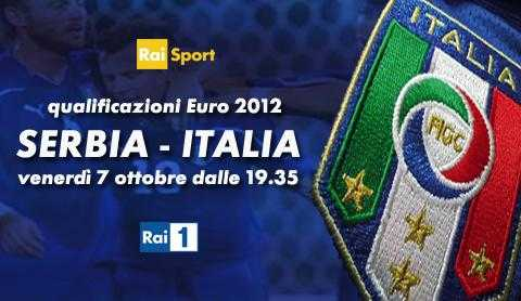 Qualificazioni Euro 2012: diretta Serbia - Italia su Rai 1 | Digitale terrestre: Dtti.it