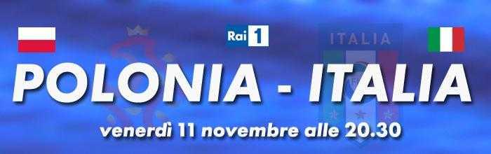 Polonia - Italia: diretta tv su Rai 1 e streaming | Digitale terrestre: Dtti.it