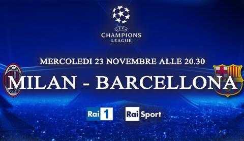 Serata di Champions: Milan - Barcellona, diretta su Rai HD e streaming | Digitale terrestre: Dtti.it