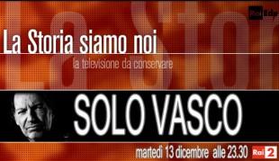 "Rai 2: ""La storia siamo noi"" e Vasco Rossi"