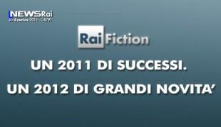Rai Fiction: grandi novità nel 2012, dopo i successi del 2011