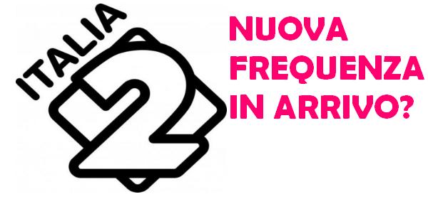 Italia 2 cambia frequenza e migliore ricezione? | Digitale terrestre: Dtti.it