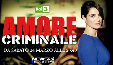 "Su Rai 3 torna ""Amore criminale"" 