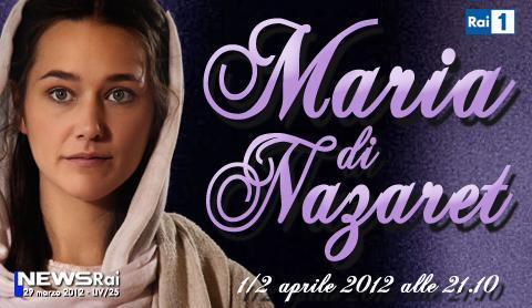 "Su Rai 1 questa sera ""Maria di Nazaret""   Digitale terrestre: Dtti.it"