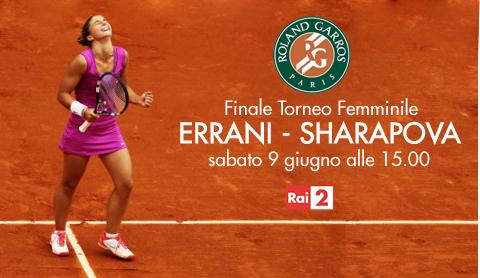 Finale Roland Garros, Errani - Sharapova: diretta su Rai 2 e streaming