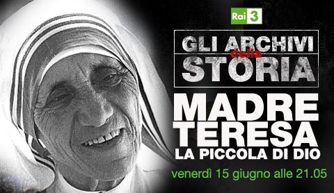 Su Rai 3: gli archivi della storia con Madre Teresa di Calcutta | Digitale terrestre: Dtti.it