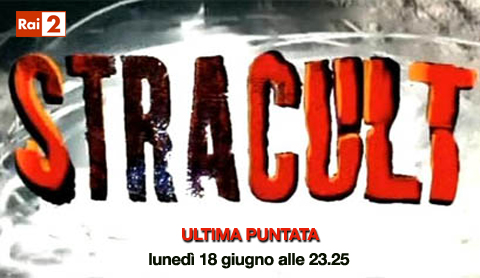 Questa sera l'ultima puntata di Stracult su Rai 2