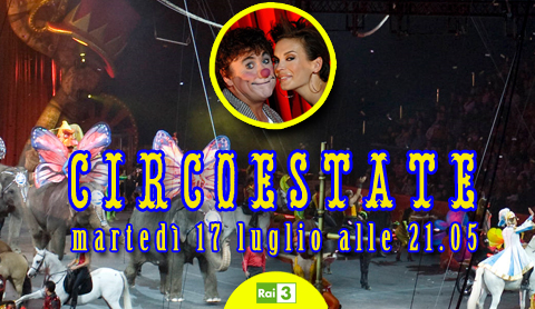 "Su Rai 3 ""Circoestate"" con il clown Davide Larible 