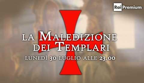 """Su Rai Premium torna """"La Maledizione dei Templari - Il Re di Ferro"""""""