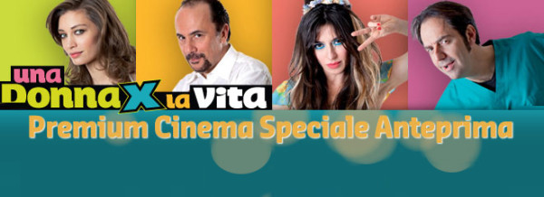 """Speciale anteprima """"Una donna per la vita"""" su Premium Cinema"""
