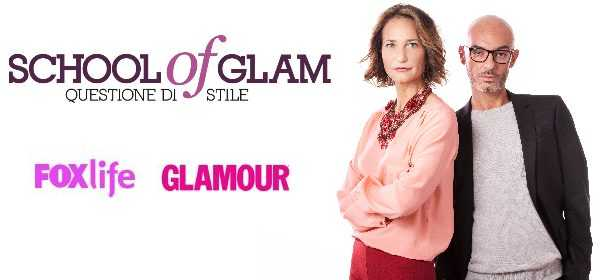 "FoxLife e Glamour: nasce il nuovo programma tv ""School Of Glam"", un innovativo fashion show"