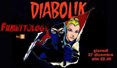 "A ""Fumettology"" puntata dedicata a Diabolik   Digitale terrestre: Dtti.it"