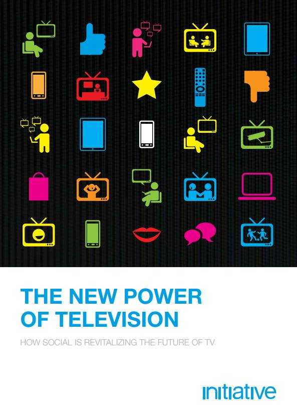 """The New Power of Television"": la ricerca curata da Initiative rivela come i Social Media rafforzeranno il futuro della TV 