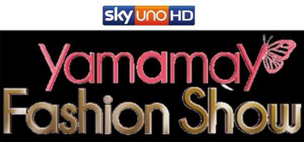 Yamamay Fashion Show: stasera su Sky Uno HD e Venerdì su Cielo | Digitale terrestre: Dtti.it