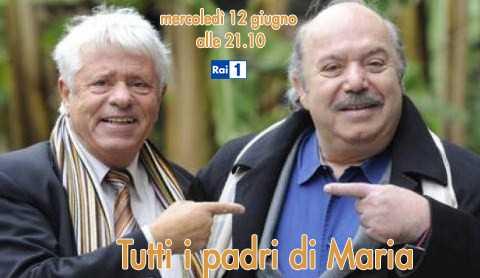 """Rai1: """"Tutti i padri di Maria"""" con Banfi e Toffolo   Digitale terrestre: Dtti.it"""