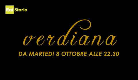 Verdiana, per celebrare Giuseppe Verdi dal 8 Ottobre su Rai Storia | Digitale terrestre: Dtti.it