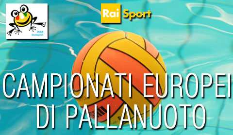 Campionato Europeo di pallanuoto: diretta su RaiSport   Digitale terrestre: Dtti.it