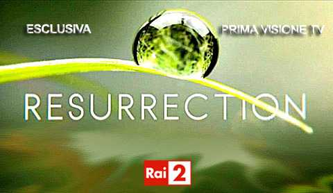 "Rai2: al via la seconda stagione di ""Resurrection"""
