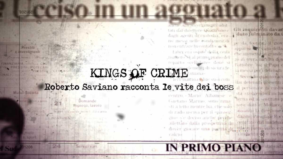 "Roberto Saviano racconta i ""Kings of crime"" su NOVE"