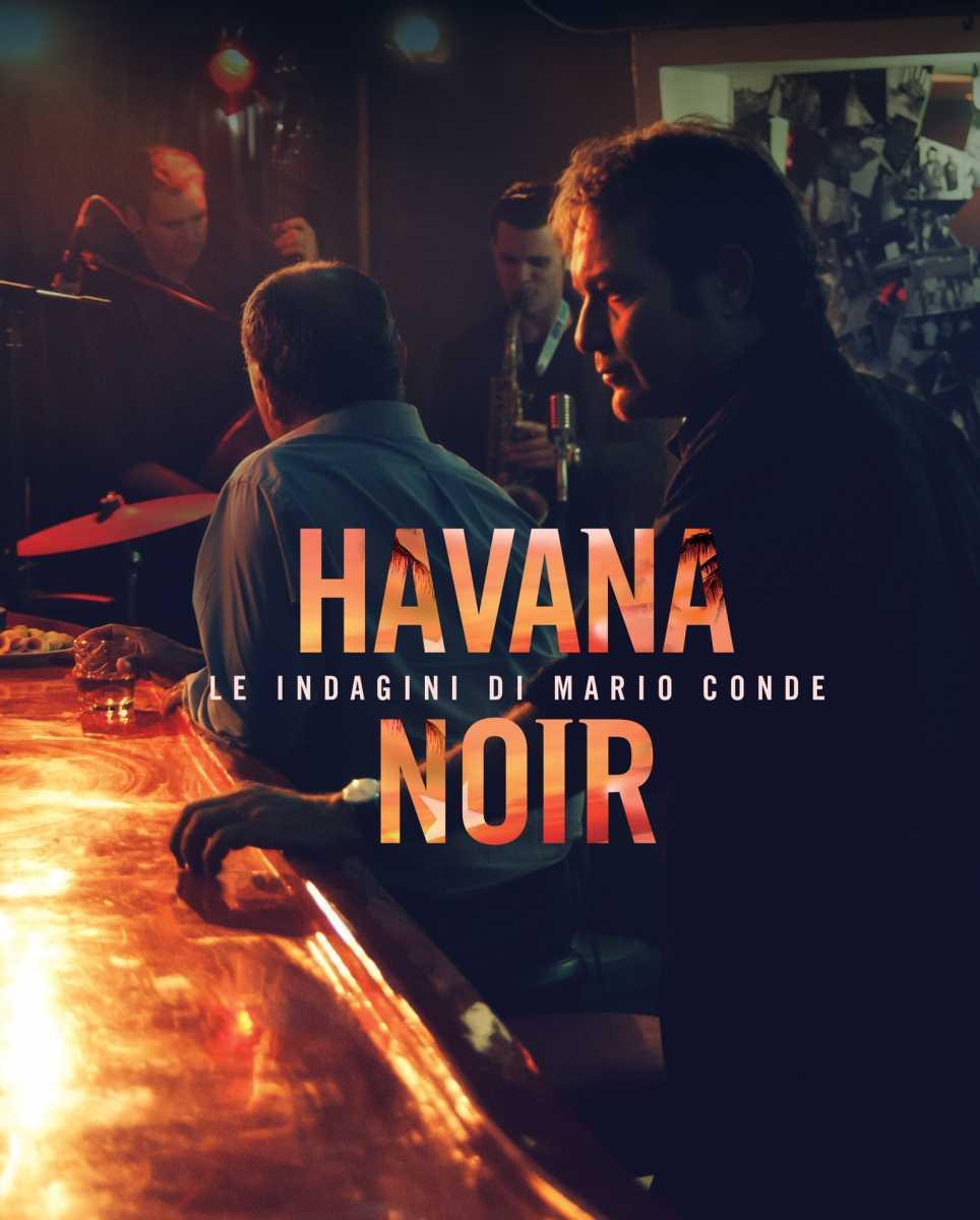 Arriva in Italia su laF la serie HAVANA NOIR tratta dalla quadrilogia cult di LEONARDO PADURA