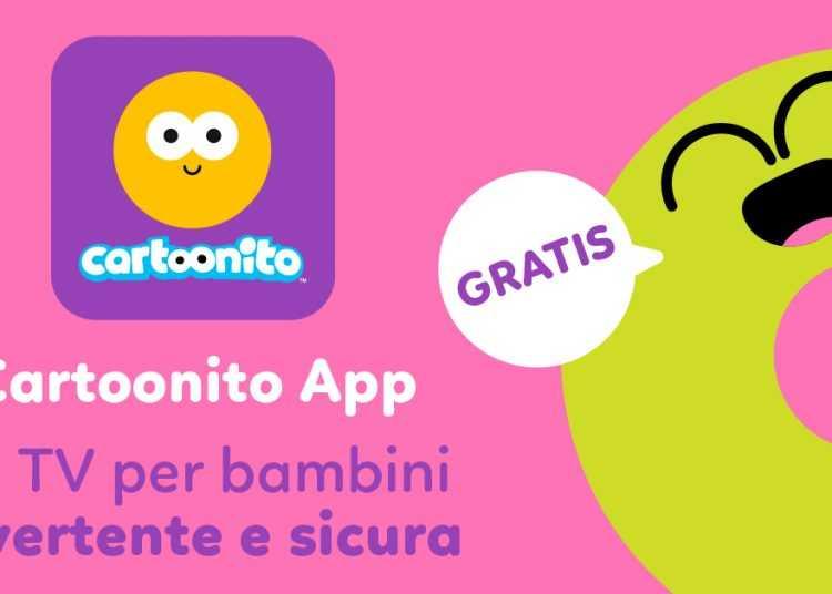 Arriva la Cartoonito App: l'applicazione gratuita con contenuti esclusivi dedicati e selezionati per i più piccoli